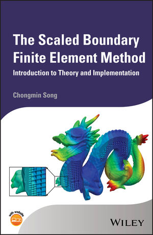 The Scaled Boundary Finite Element Method: Introduction to Theory and Implementation